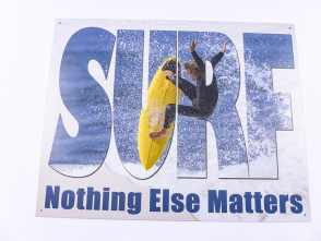 """Surf - Nothing Else Matters"" Blechschild"